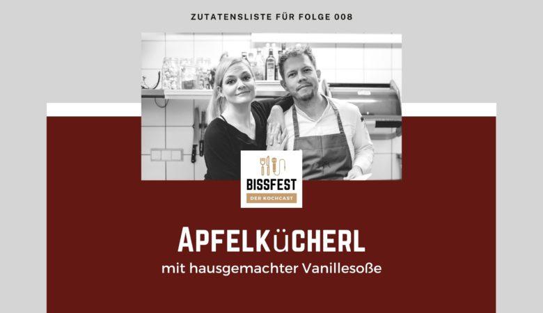 Zutaten, Zutatenliste, Apfelkücherl, Bissfest - der Kochcast