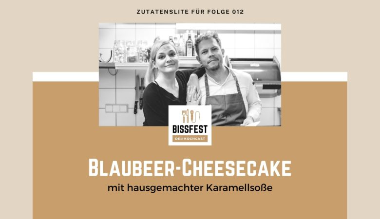 Zutaten, Zutatenliste, Blaubeer Cheesecake, Cheesecake, vegan, Bissfest - der Kochcast