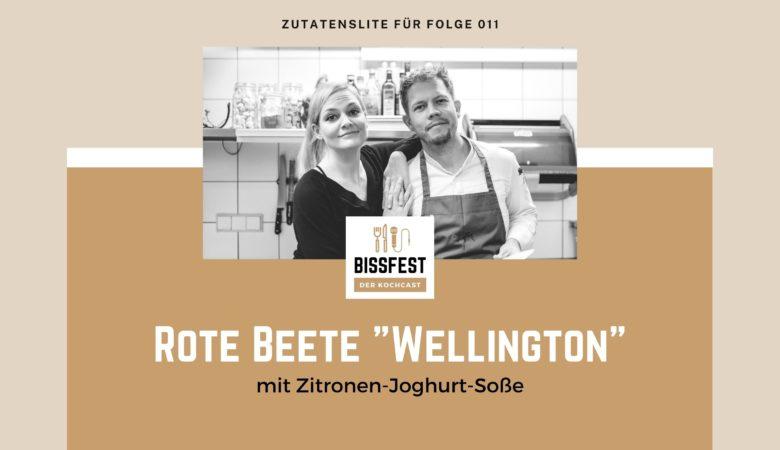 """Zutaten, Zutatenliste, Rote Beete, Rote Beete """"Wellington"""", """"Wellington"""", Bissfest - der Kochcast"""