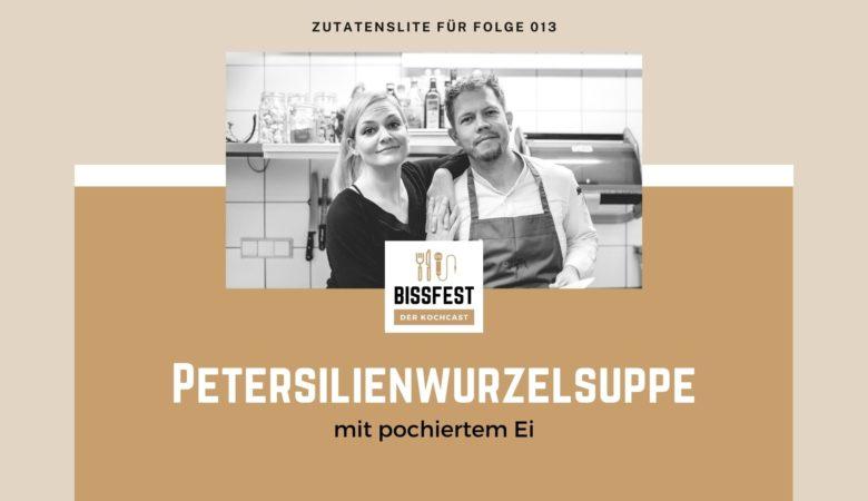 Zutaten, Zutatenliste, Petersilienwurzelsuppe, Bissfest - der Kochcast