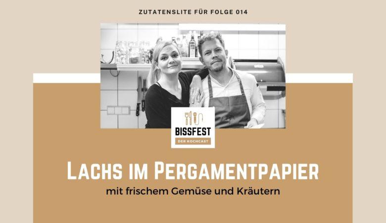 Zutaten, Zutatenliste, Lachs, Bissfest - der Kochcast