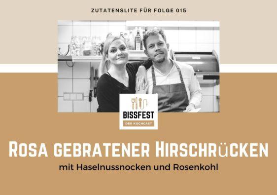 Zutaten, Zutatenliste, Hirschrücken, Haselnussnocken, Rosenkohl, Bissfest - der Kochcast
