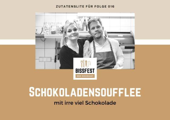 Zutaten, Zutatenliste, Schokoladensoufflé, Bissfest - der Kochcast