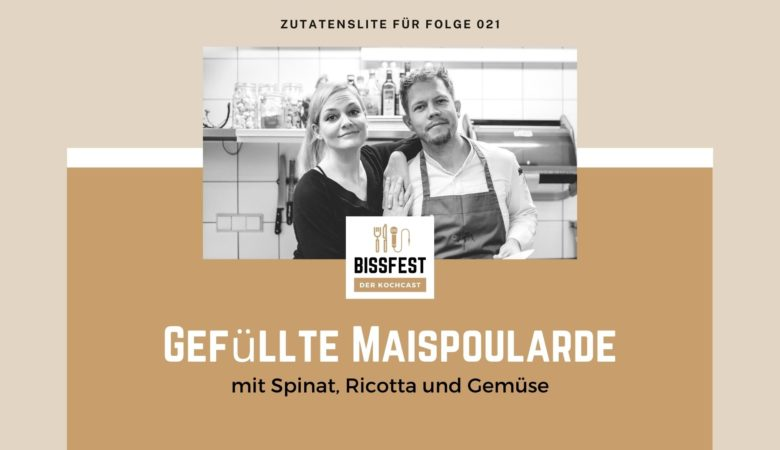 Zutaten, Zutatenliste, Maispoularde, Geflügel, Bissfest - der Kochcast