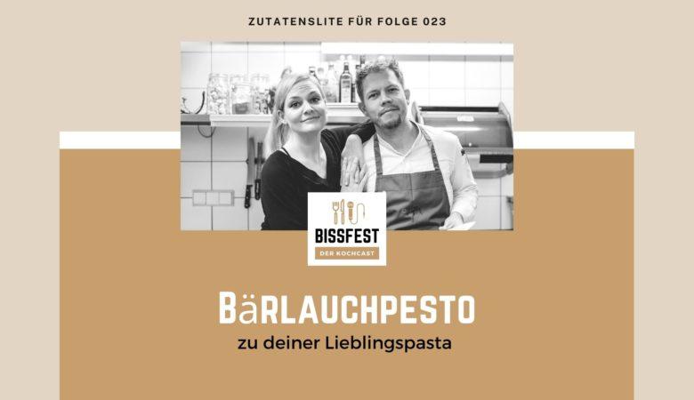 Bärlauchpesto, Folge 023, Zutaten, Zutatenliste, Bissfest - der Kochcast
