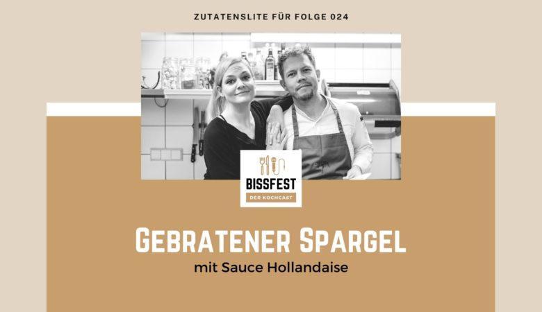Folge 024, Gebratener Spargel, Spargel, Zutaten, Zutatenliste, Bissfest - der Kochcast