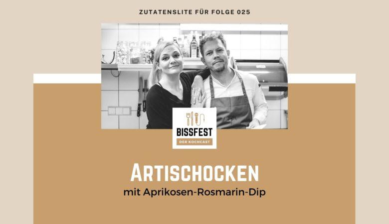 Folge 025, Artischocken, Rezept, Podcast, Zutaten, Zutatenliste, Bissfest - der Kochcast