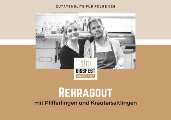 Rehragout, Folge 028, Zutaten, Zutatenliste, Bissfest - der Kochcast