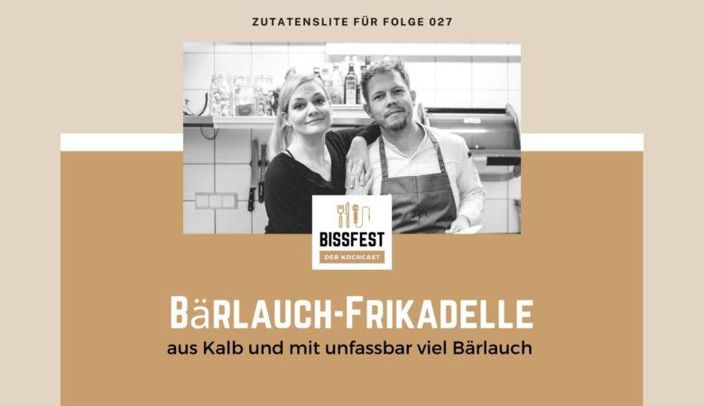 Folge 027, Bärlauch, Bärlauch-Frikadellen, Frikadellen, Zutaten, Zutatenliste, Bissfest - der Kochcast