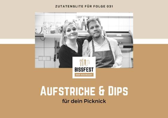 Folge 031, Aufstriche, Dips, Zutaten, Zutatenliste, Bissfest - der Kochcast
