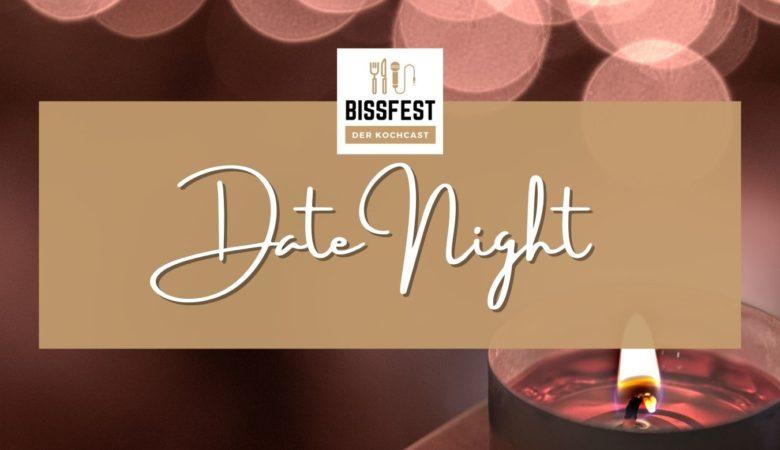 Bissfest, Kochcast, Bissfest - Der Kochcast, Podcast, Kochen, Rezepte, Kochschule, Menü fürs erste Date, Date Night, romantisches Essen